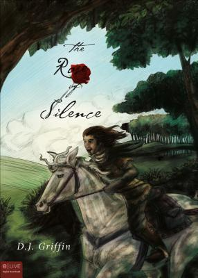 The Rose of Silence D.J. Griffin