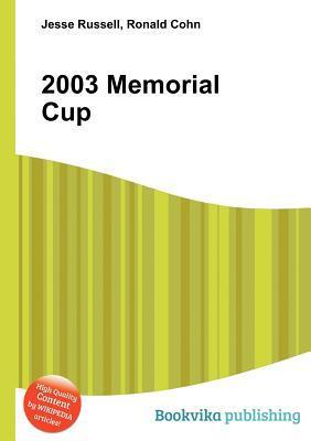 2003 Memorial Cup  by  Jesse Russell