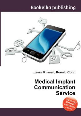 Medical Implant Communication Service Jesse Russell