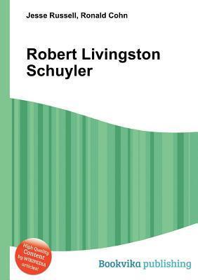 Robert Livingston Schuyler Jesse Russell
