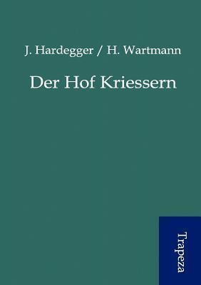 Der Hof Kriessern  by  J Hardegger