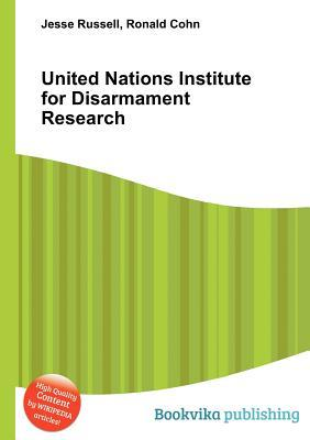 United Nations Institute for Disarmament Research Jesse Russell