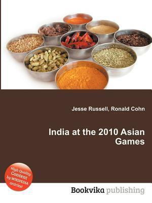 India at the 2010 Asian Games  by  Jesse Russell