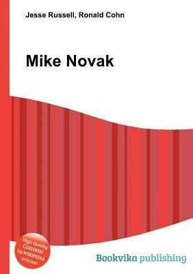 Mike Novak  by  Jesse Russell