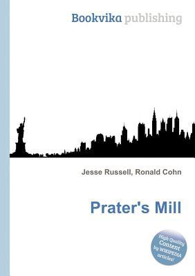 Praters Mill  by  Jesse Russell