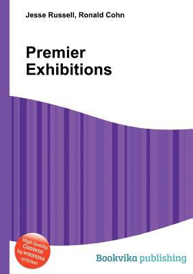 Premier Exhibitions  by  Jesse Russell