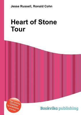 Heart of Stone Tour  by  Jesse Russell