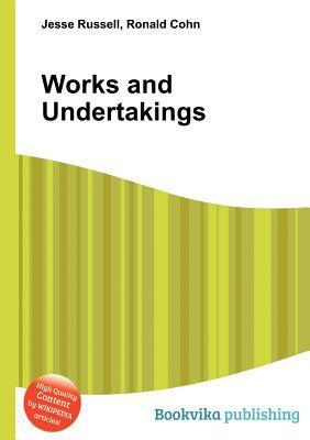 Works and Undertakings  by  Jesse Russell