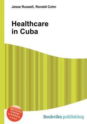Healthcare in Cuba  by  Jesse Russell