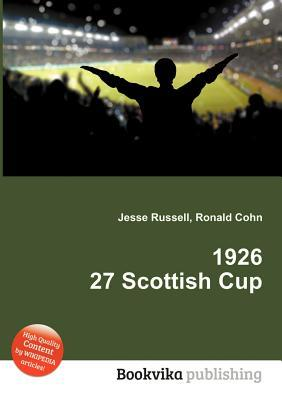 1926 27 Scottish Cup  by  Jesse Russell