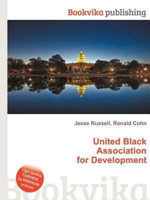 United Black Association for Development  by  Jesse Russell