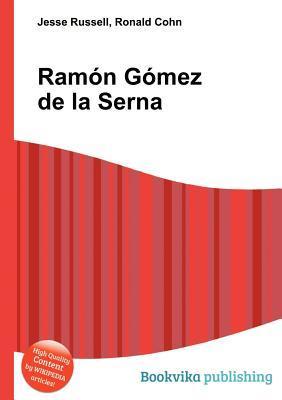 RAM N G Mez de La Serna  by  Jesse Russell
