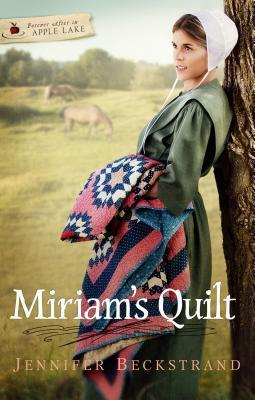 Miriams Quilt (Forever After in Apple Lake #3)  by  Jennifer Beckstrand