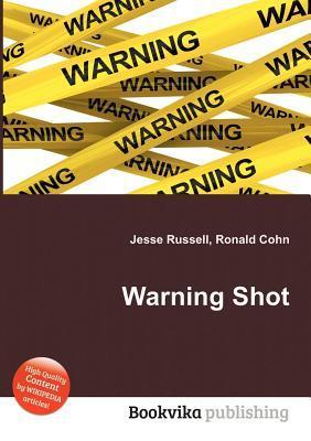Warning Shot  by  Jesse Russell
