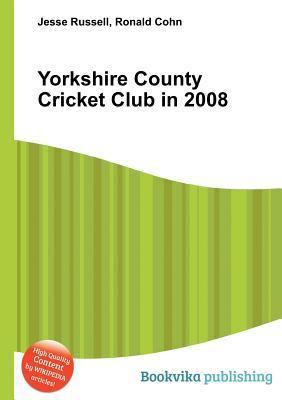 Yorkshire County Cricket Club in 2008 Jesse Russell