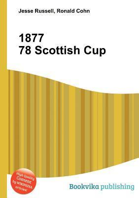 1877 78 Scottish Cup  by  Jesse Russell