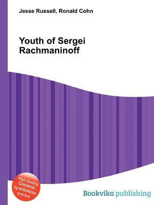Youth of Sergei Rachmaninoff Jesse Russell