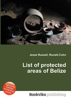 List of Protected Areas of Belize  by  Jesse Russell