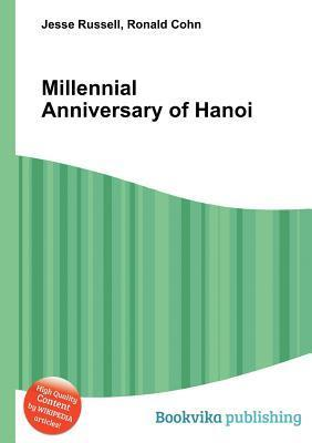 Millennial Anniversary of Hanoi  by  Jesse Russell