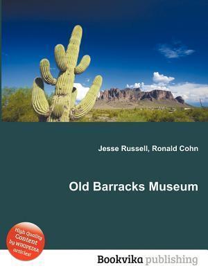 Old Barracks Museum Jesse Russell