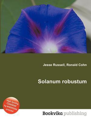 Solanum Robustum  by  Jesse Russell