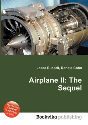Airplane II: The Sequel  by  Jesse Russell