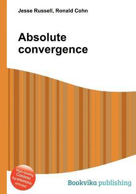 Absolute Convergence  by  Jesse Russell