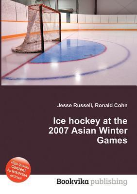 Ice Hockey at the 2007 Asian Winter Games  by  Jesse Russell