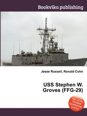 USS Stephen W. Groves (Ffg-29)  by  Jesse Russell