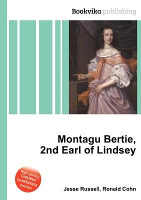 Montagu Bertie, 2nd Earl of Lindsey  by  Jesse Russell