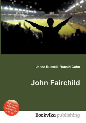 John Fairchild  by  Jesse Russell