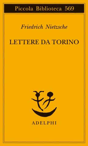 Lettere da Torino  by  Friedrich Nietzsche