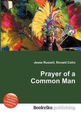 Prayer of a Common Man  by  Jesse Russell
