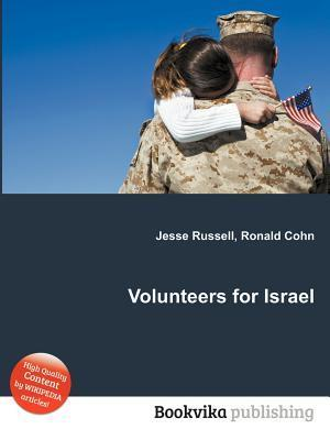 Volunteers for Israel  by  Jesse Russell