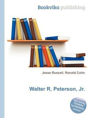 Walter R. Peterson, Jr.  by  Jesse Russell