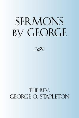Sermons George: What the Bible Really Says by George Stapleton