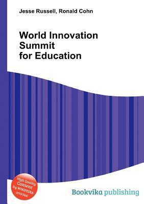 World Innovation Summit for Education  by  Jesse Russell