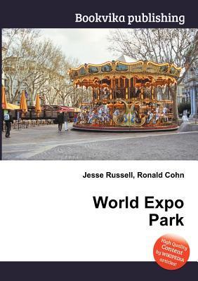 World Expo Park  by  Jesse Russell