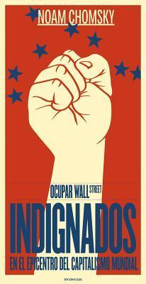 Ocupar Wall Street: Indignados en el Epicentro del Capitalismo Mundial Noam Chomsky