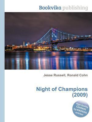 Night of Champions (2009)  by  Jesse Russell