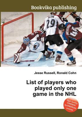 List of Players Who Played Only One Game in the NHL Jesse Russell