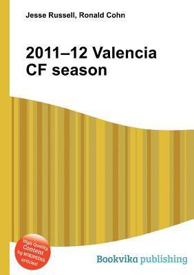 2011-12 Valencia Cf Season  by  Jesse Russell