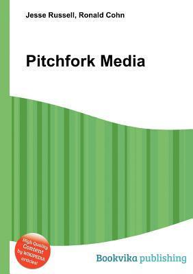 Pitchfork Media  by  Jesse Russell