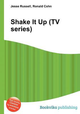 Shake It Up (TV Series)  by  Jesse Russell