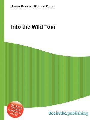 Into the Wild Tour  by  Jesse Russell