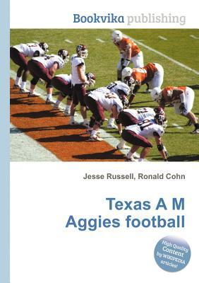 Texas A M Aggies Football  by  Jesse Russell