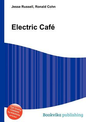 Electric Caf  by  Jesse Russell