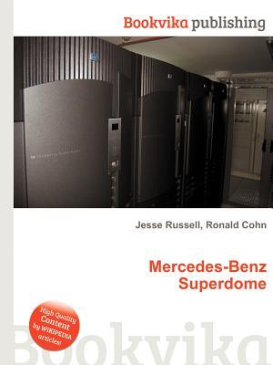 Mercedes-Benz Superdome  by  Jesse Russell