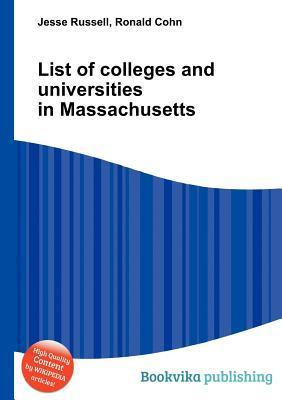 List of Colleges and Universities in Massachusetts  by  Jesse Russell