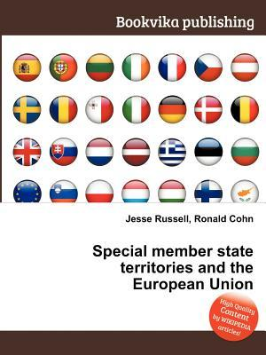 Special Member State Territories and the European Union  by  Jesse Russell